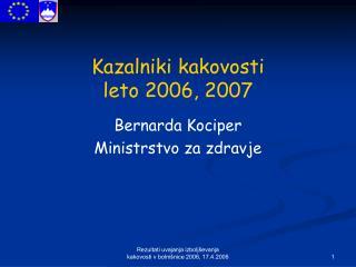 Kazalniki kakovosti leto 2006, 2007