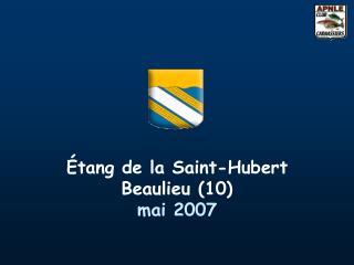 Étang de la Saint-Hubert Beaulieu (10) mai 2007