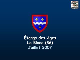 Étangs des Ages Le Blanc (36) Juillet 2007