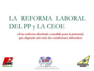 LA REFORMA LABORAL DEL PP y LA CEOE