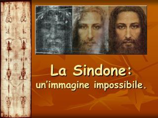 La Sindone: un'immagine impossibile.