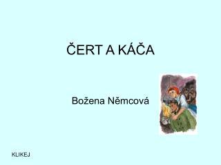 ČERT A KÁČA