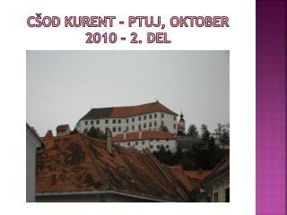 CŠOD KURENT - PTUJ, OKTOBER 2010 – 2. del