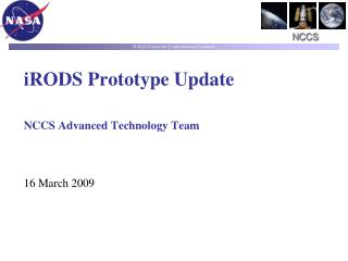 iRODS Prototype Update NCCS Advanced Technology Team