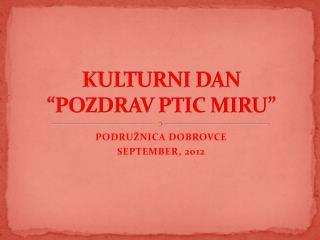 """KULTURNI DAN """"POZDRAV PTIC MIRU"""""""
