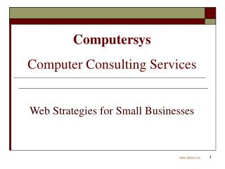 Computersys Computer Consulting Services Web Strategies for Small Businesses