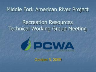 Middle Fork American River Project Recreation Resources Technical Working Group Meeting