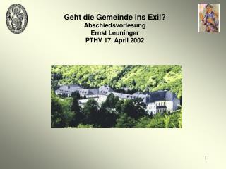 Geht die Gemeinde ins Exil? Abschiedsvorlesung Ernst Leuninger PTHV 17. April 2002