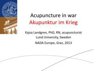 Acupuncture in war Akupunktur im Krieg