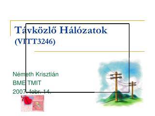 Távközlő Hálózatok (VITT3246)