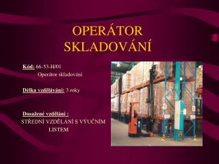 OPERÁTOR  SKLADOVÁNÍ