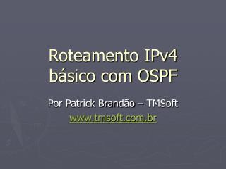 Roteamento IPv4 básico com OSPF