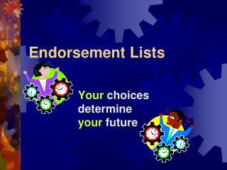 Endorsement Lists