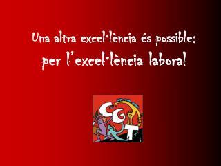 Una altra excel·lència és possible:  per l'excel·lència laboral