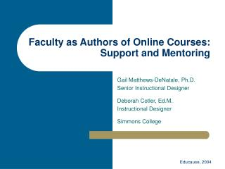 Faculty as Authors of Online Courses: Support and Mentoring