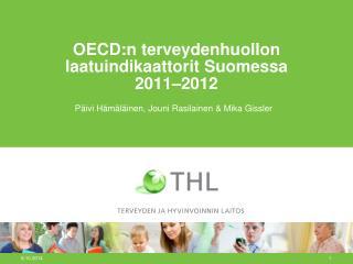 OECD:n terveydenhuollon laatuindikaattorit Suomessa  2011–2012