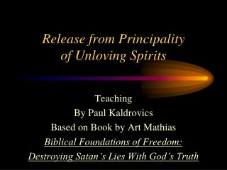 Release from Principality of Unloving Spirits
