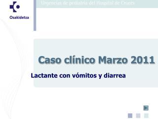 Caso clínico Marzo 2011