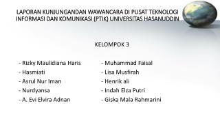 KELOMPOK 3 - Rizky Maulidiana Haris- Muhammad Faisal - Hasmiati- Lisa Musfirah