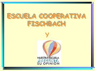 ESCUELA COOPERATIVA FISCHBACH