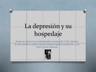 La depresión y su hospedaje