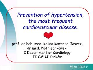Prevention of hypertension,  the most frequent cardiovascular disease .