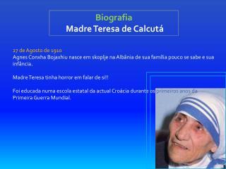 Biografia M adre Teresa de Calcutá