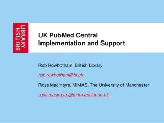 UK PubMed Central Implementation and Support
