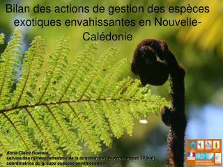Bilan des actions de gestion des espèces exotiques envahissantes en Nouvelle-Calédonie