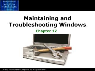 Maintaining and  Troubleshooting Windows