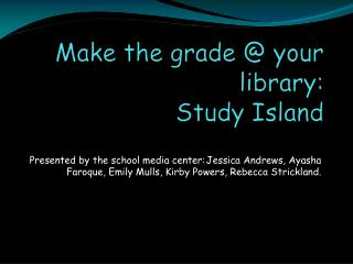 Make the grade @ your library: Study Island