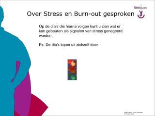 Over Stress en Burn-out gesproken
