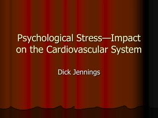 Psychological Stress—Impact on the Cardiovascular System