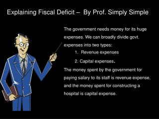 Explaining Fiscal Deficit �  By Prof. Simply Simple