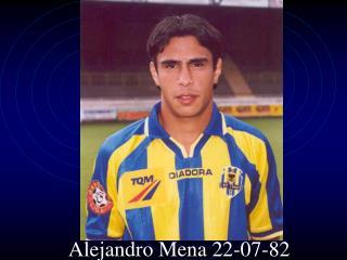 Alejandro Mena 22-07-82