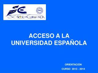 ACCESO A LA  UNIVERSIDAD ESPA�OLA
