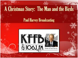 A Christmas Story:  The Man and the Birds Paul Harvey Broadcasting