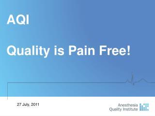 AQI  Quality is Pain Free!