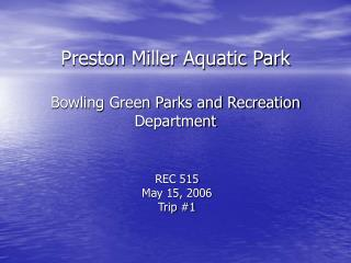 Preston Miller Aquatic Park Bowling Green Parks and Recreation Department