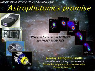 Jeremy Allington-Smith AstroPhotonica Europa coordinator Centre for Advanced Instrumentation Durham University