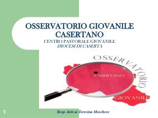 OSSERVATORIO GIOVANILE CASERTANO CENTRO PASTORALE GIOVANILE DIOCESI DI CASERTA