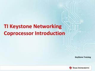 TI Keystone Networking Coprocessor Introduction