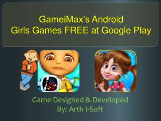 GameiMax's Android Girls Games for FREE at Google Play