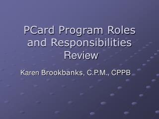 PCard Program Roles and Responsibilities  Review