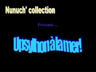 Nunuch' collection