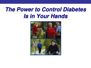 The Power to Control Diabetes  Is in Your Hands