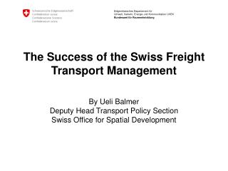 The Success of the Swiss Freight Transport Management