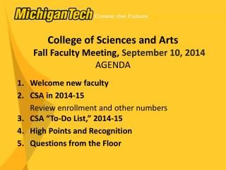 College of Sciences and Arts Fall Faculty Meeting,  September 10, 2014 AGENDA Welcome new faculty
