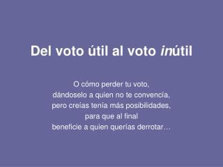 Del voto útil al voto  in útil