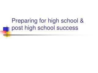 Preparing for high school & post high school success